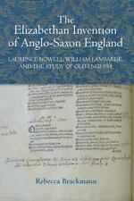 Studies in Renaissance Literature: The Elizabethan Invention of Anglo-Saxon...