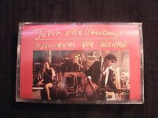 John Melloncamp - Whenever We Wanted - 1991 Cassette / Sealed New/ Rock AOR