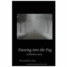 Dancing into the Fog : A Alzheimer's Story by Joel Ross and Robert Ruisi...