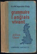 GRAMMAIRE de L'ANGLAIS VIVANT par Carpentier-Fialip Édition Bleue Hachette 1942
