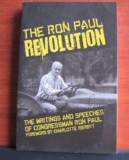 The Ron Paul Revolution: Writings and Speeches by the Congressman - 2008 PB