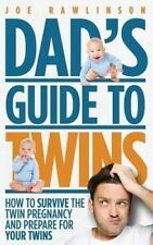 Dad's Guide to Twins: How to Survive the Twin Pregnancy and Prepare for Your Twi