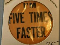 Vintage I'm Five Times Faster  Pin back pin button pinback