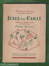LITT. Jésus-la Caille par Francis Carco (en langue verte) illustré/Pierre Devaux