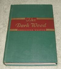 THE DARK WOOD by Christine Weston ~ 1946 Hardcover ~ 1st Edition 1st Printing