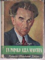 UN POPOLO ALLA MACCHIA Luigi Longo Mondadori 1947 PRIMA EDIZIONE Storia POLITICA