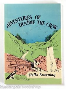 ADVENTURES OF HOODIE THE CROW by STELLA BROWNING (1980) - 1st Edition