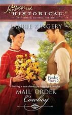 Love Inspired Historical: Mail Order Cowboy by Laurie Kingery (2010, Paperback)