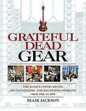 USED (LN) Grateful Dead Gear - The Band's Instruments, Sound Systems, and Record