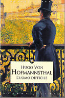 L'uomo difficile - Hugo von Hofmannsthal - Libro nuovo in Offerta!