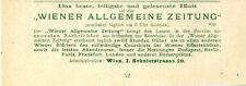 Wiener Allgemeine Zeitung erscheint täglich um 6 Uhr abends früher als al...1898