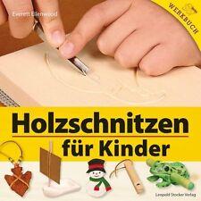 Holzschnitzen für Kinder von Everett Ellenwood (2012, Taschenbuch)