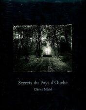 Secrets du Pays d'Ouche - Lim Ed Olivier Meriel Photo Bk