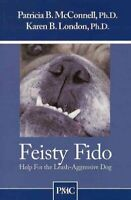 Feisty Fido : Help for the Leash Aggressive Dog, Paperback by Mcconnell, Patr...