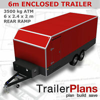 Trailer Plans - 6m ENCLOSED TRAILER PLANS - 6 x 2.4 x 2m - PRINTED HARDCOPY
