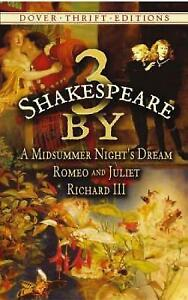 3 by Shakespeare: 'A Midsummer Night's Dream', 'Romeo and Juliet', 'Richard III'