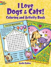 I Love Dogs & Cats! Activity & Coloring Book by Noelle Dahlen.
