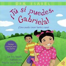 Tu si puedes, Gabriela!: Como puedo crecer fuerte