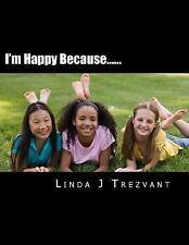 I'm Happy Because... . .: I'm Happy Because... ... : Emotional Encourgement...