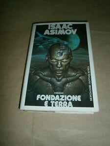 Isaac Asimov, Fondazione e Terra, Mondadori - 1^ ed. 1987