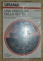 URANIA 881 - TESSIER - UNA CREATURA DELLA NOTTE - ANNO: 1981 NUOVO CELOFANATO LS