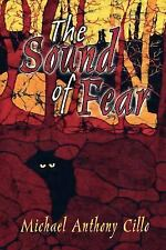 The Sound of Fear by Michael Antho Cillo (2005, Paperback)