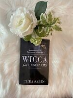 Wicca for Beginners: Fundamentals of Philosophy and Practice by Thea Sabin