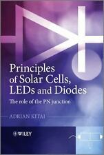 Principles of Solar Cells, LEDs and Diodes : The Role of the PN Junction by...