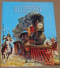 BLUEBERRY -7- / Le cheval de fer / RE 1997 / Comme Neuf