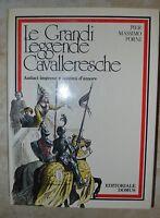 PIER MASSIMO FORNI - LE GRANDI LEGGENDE CAVALLERESCHE - 1ED. 1978 DOMUS (LV)