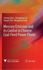 Mercury Emission and Its Control in Chinese Coal-Fired Power Plants: By Zhou,...