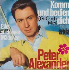 Peter Alexander Komm und bedien Dich (Gli Occhi Miei) / Eifersüchtiges Mädchen
