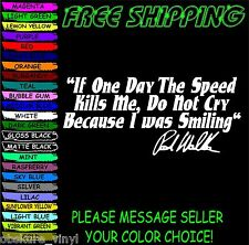 "8"" If The Speed Kills Me Paul Walker Rip car truck vinyl decal sticker"