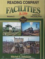 READING COMPANY FACILITIES in Color, Vol. 2, North of PHILADELPHIA - (NEW BOOK)
