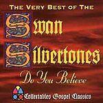 SWAN SILVERTONES~Do You Believe:Very Best of Silvertone