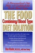 The Food Combining/Blood Type Diet Solution: A Per