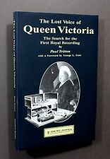 THE LOST VOICE OF QUEEN VICTORIA Search for the First Royal Recording (Hardback)