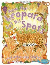 Silly Stories How the Leopard got his Spots and other stories,Miles Kelly,Rosie