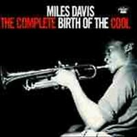 Miles Davis - The Complete Birth Of Cool (NEW CD)