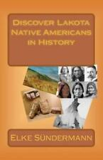 Discover Lakota Native Americans in History : Big Picture and Key Facts by...