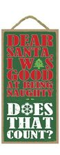 "Dear Santa, I Was Good At Being Naughty Christmas Primitive Wood Sign 5"" x 10"""
