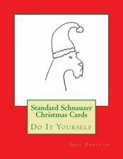 Standard Schnauzer Christmas Cards: Do It Yourself