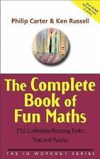 The Complete Book of Fun Maths: 250 Confidence-boosting Tricks, Tests and