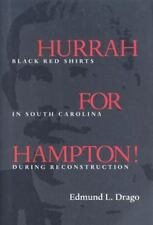 Hurrah for Hampton! Black Red Shirts in South Carolina During Reconstruction Ed