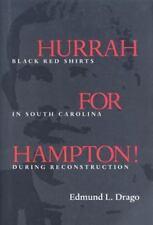 Hurrah for Hampton! Black Red Shirts in South Carolina During Reconstruction Ed