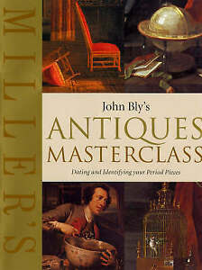 John Bly's Antiques Masterclass: Dating and Identifying Your Period Pieces