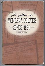 Waldron, Ellis; An Atlas of Montana Politics Since 1864