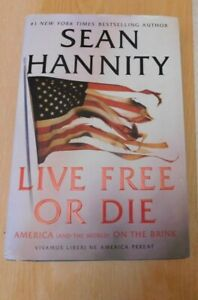 Live Free or Die : America (and the World) on the Brink by Sean Hannity...