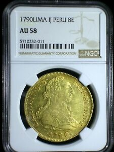 Spanish Colonial Peru 1790 Lima IJ Gold 8 Escudos *NGC AU-58* Investment Gold