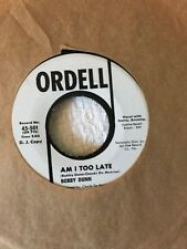 BOBBY DUNN: You Are The One / Am I Too Late 45 (dj copy) Northern Soul